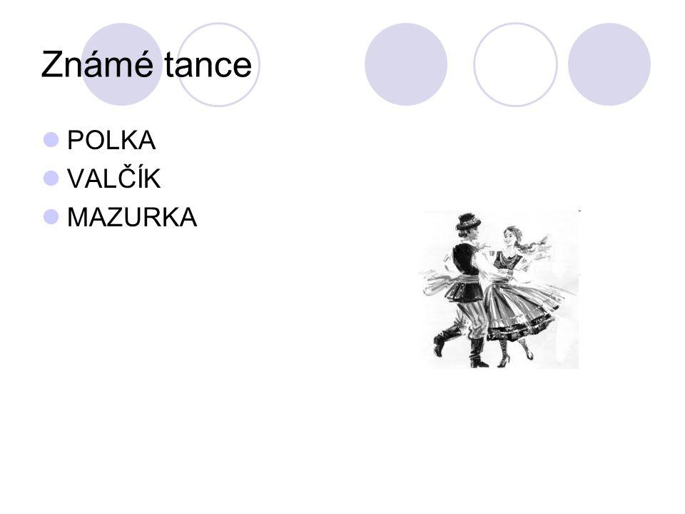 Známé tance POLKA VALČÍK MAZURKA