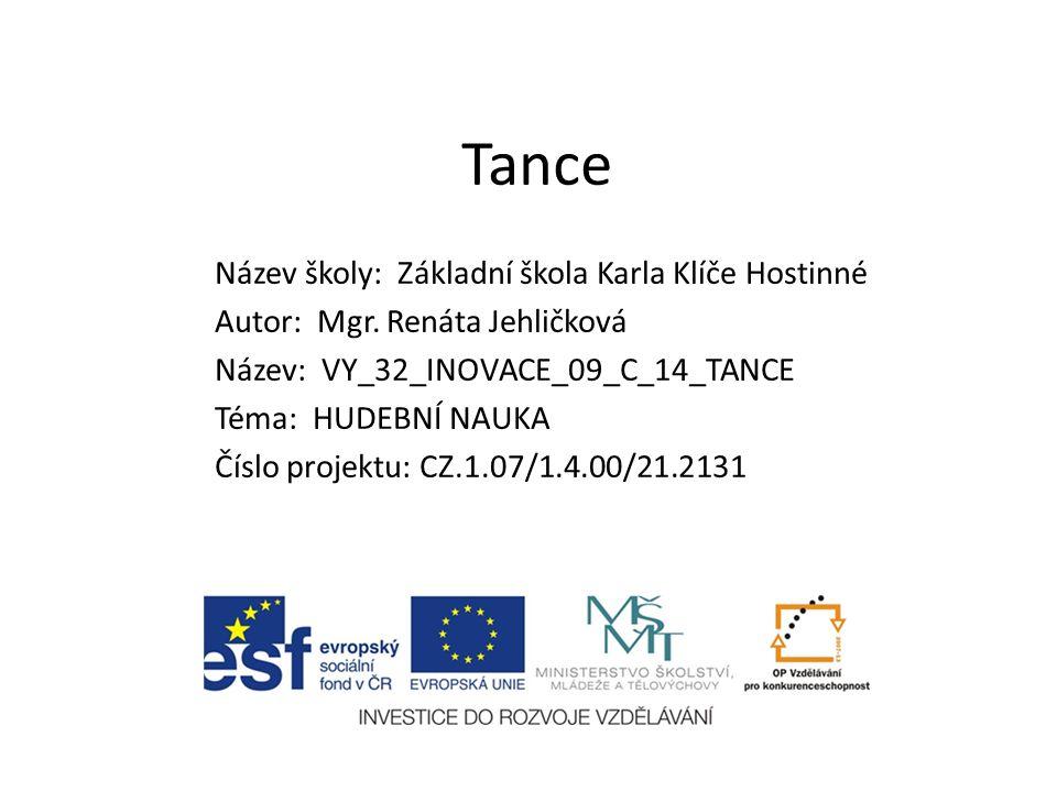Tance Název školy: Základní škola Karla Klíče Hostinné Autor: Mgr.