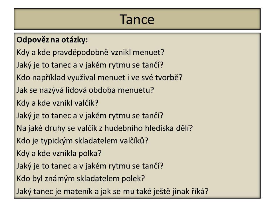 Tance Odpověz na otázky: Kdy a kde pravděpodobně vznikl menuet.
