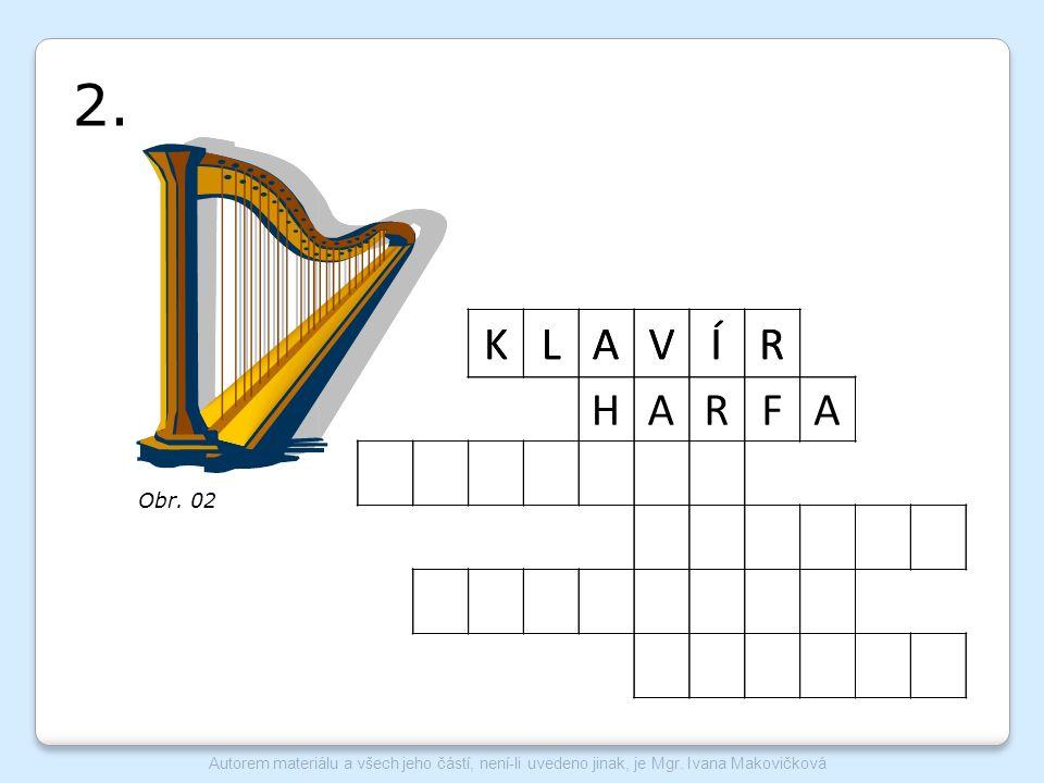KLAVÍR HARFA 3.KLAVÍR HARFA ČEMBALO Nástroj podobný klavíru, který má přehozené barvy kláves.