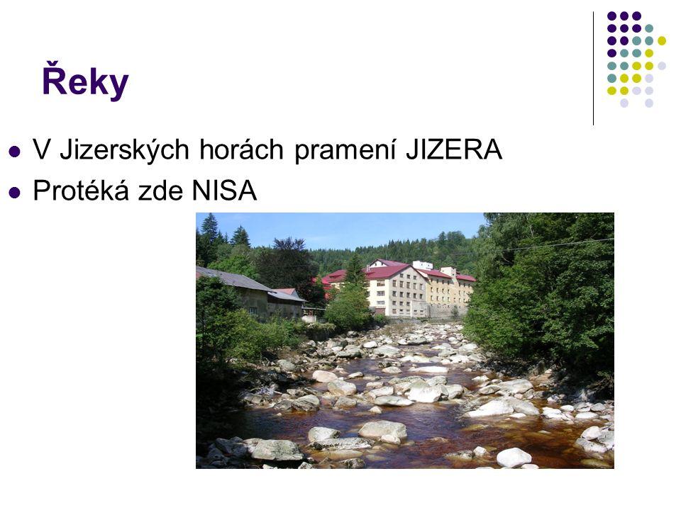 Řeky V Jizerských horách pramení JIZERA Protéká zde NISA