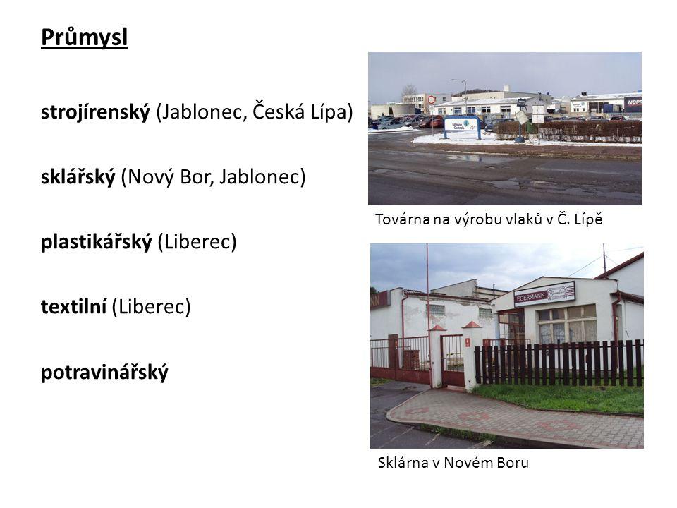 Průmysl strojírenský (Jablonec, Česká Lípa) sklářský (Nový Bor, Jablonec) plastikářský (Liberec) textilní (Liberec) potravinářský Továrna na výrobu vlaků v Č.