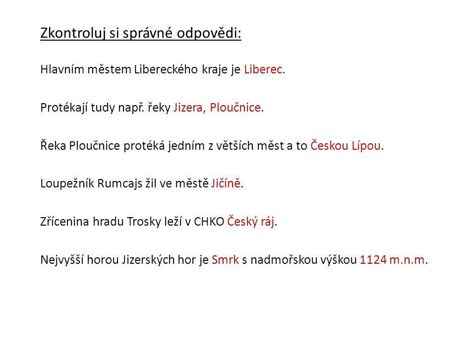 Zkontroluj si správné odpovědi: Hlavním městem Libereckého kraje je Liberec.