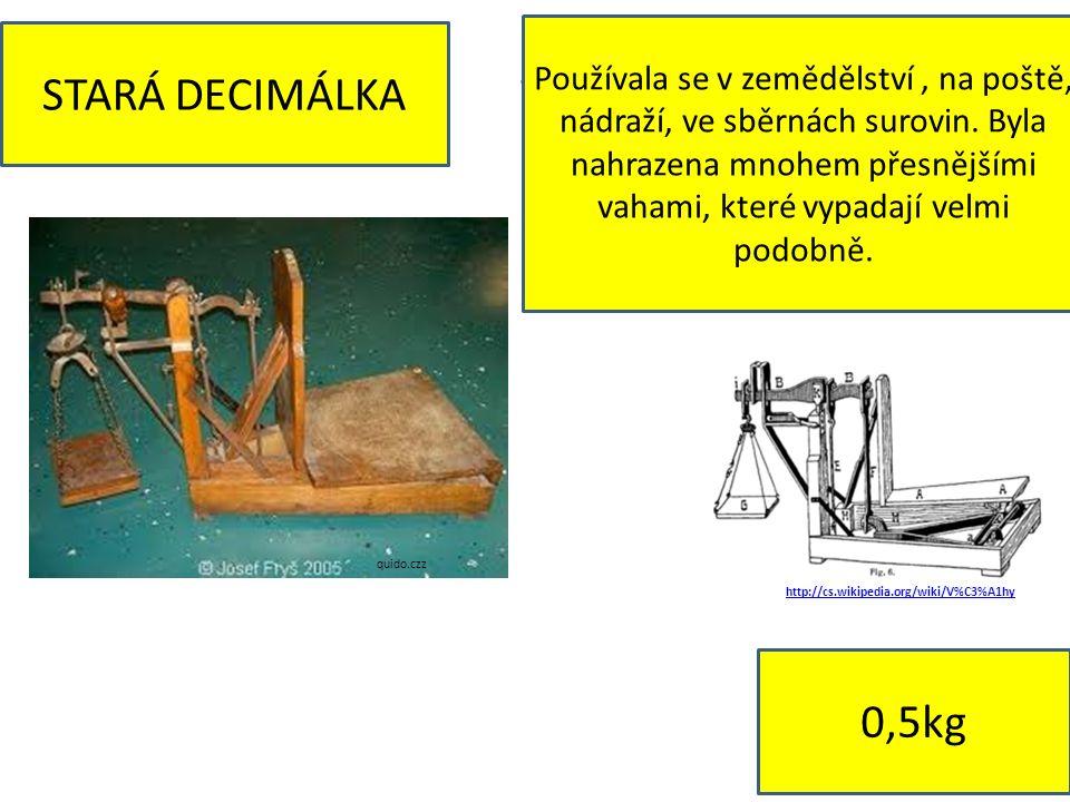 7 http://cs.wikipedia.org/wiki/V%C3%A1hy STARÁ DECIMÁLKA 0,5kg Používala se v zemědělství, na poště, nádraží, ve sběrnách surovin.