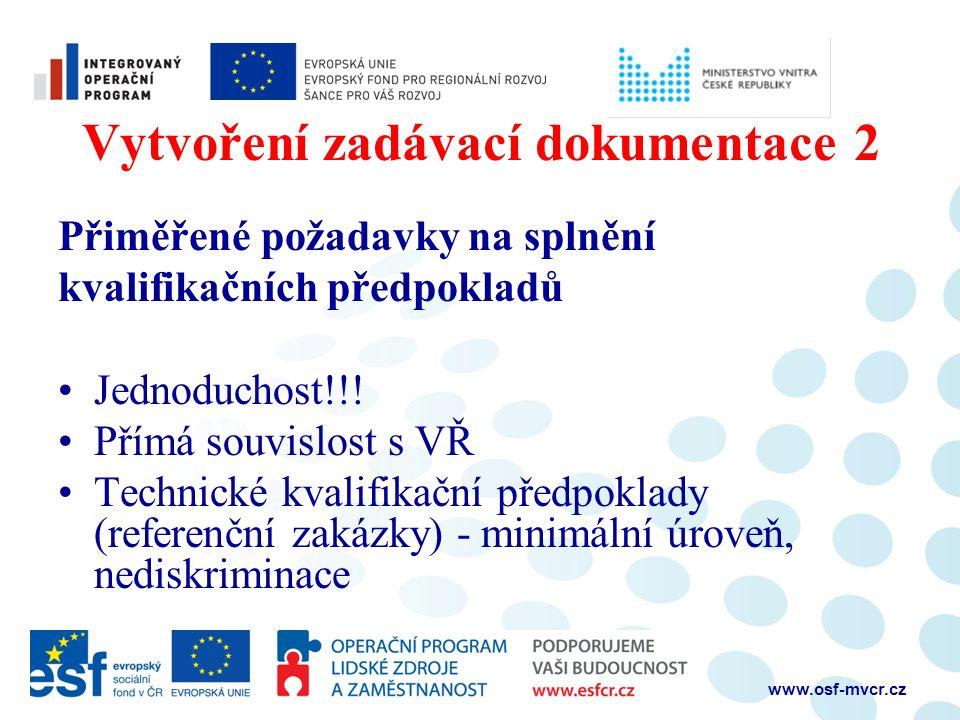 Vytvoření zadávací dokumentace 2 Přiměřené požadavky na splnění kvalifikačních předpokladů Jednoduchost!!.