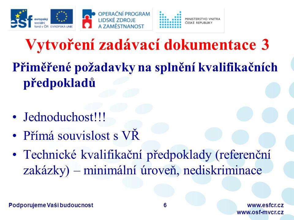 Vytvoření zadávací dokumentace 3 Přiměřené požadavky na splnění kvalifikačních předpokladů Jednoduchost!!.