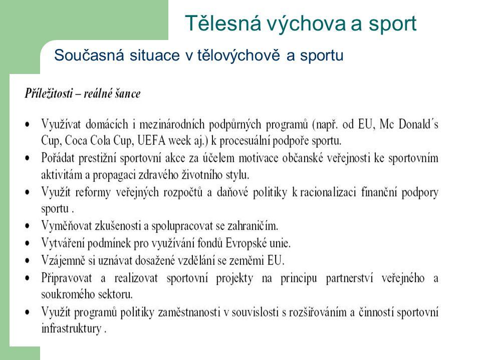 Tělesná výchova a sport Současná situace v tělovýchově a sportu