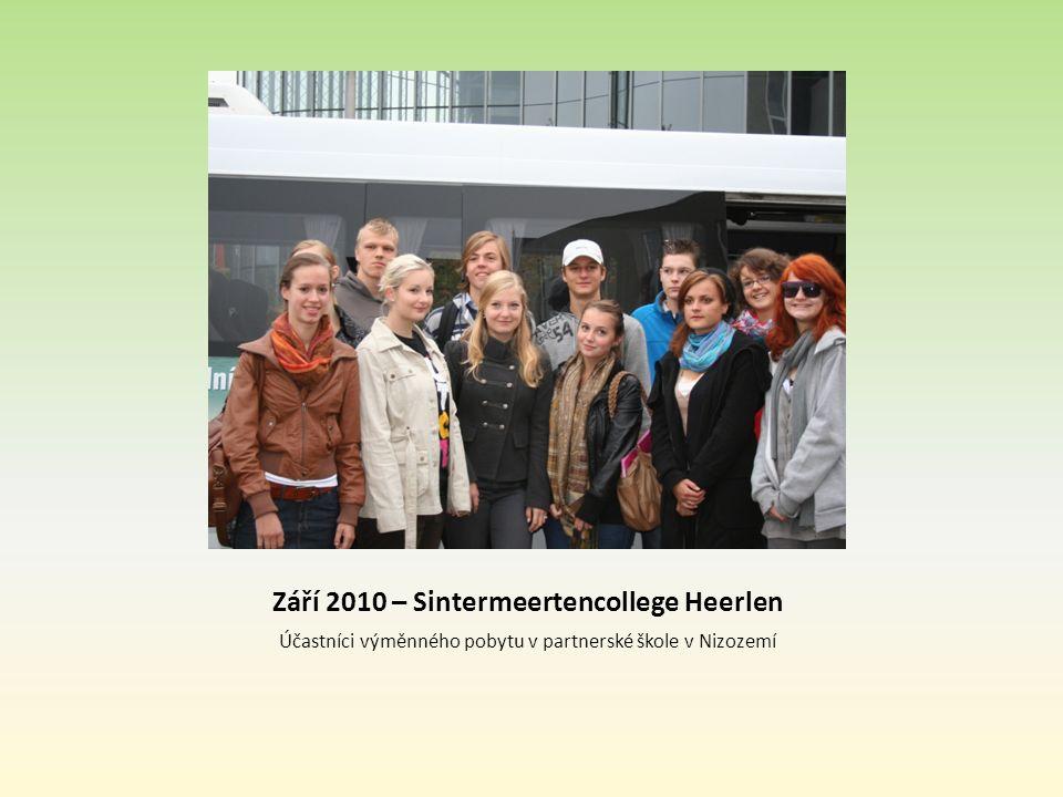 Září 2010 – Sintermeertencollege Heerlen Účastníci výměnného pobytu v partnerské škole v Nizozemí