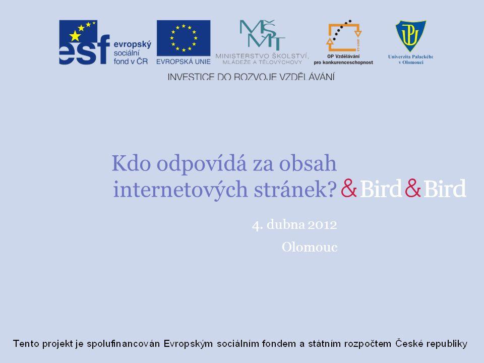 Kdo odpovídá za obsah internetových stránek 4. dubna 2012 Olomouc