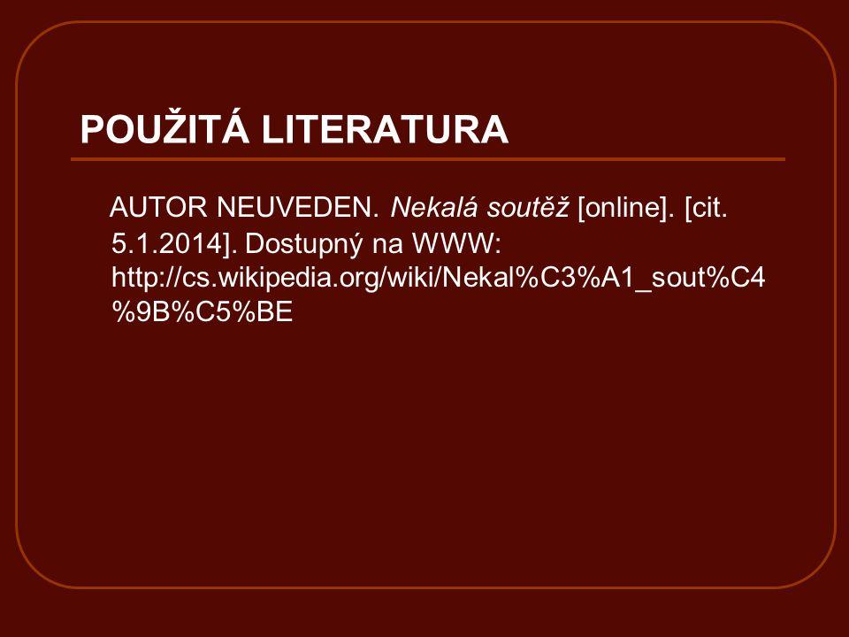 POUŽITÁ LITERATURA AUTOR NEUVEDEN. Nekalá soutěž [online].