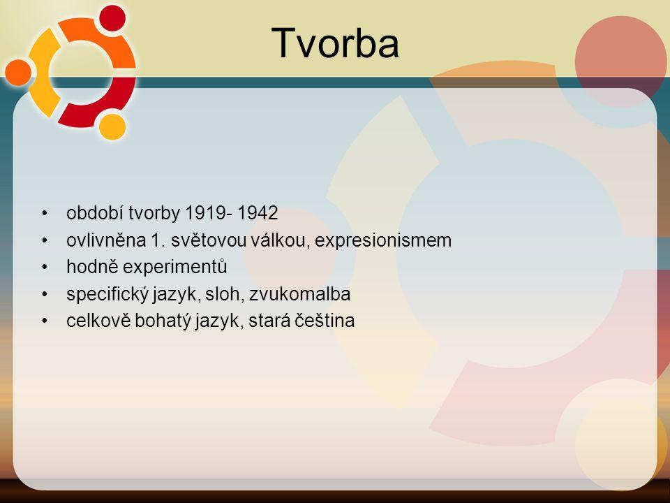 Tvorba období tvorby 1919- 1942 ovlivněna 1.