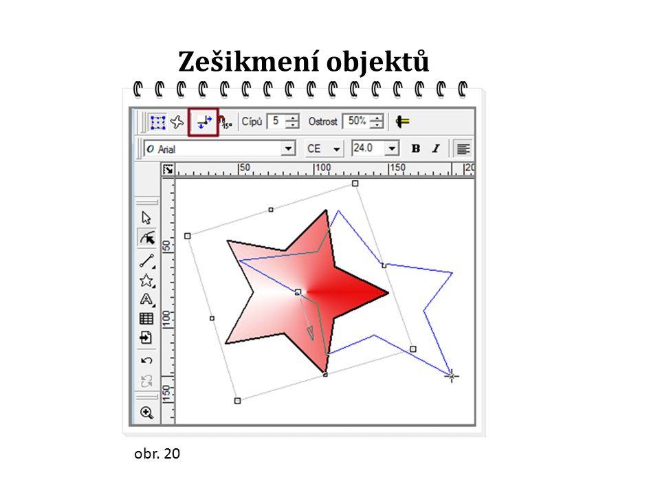 Zešikmení objektů obr. 20
