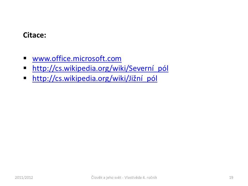  www.office.microsoft.com www.office.microsoft.com  http://cs.wikipedia.org/wiki/Severní_pól http://cs.wikipedia.org/wiki/Severní_pól  http://cs.wi