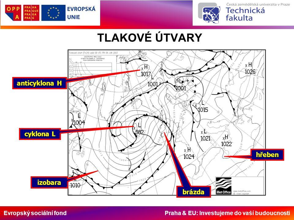 Evropský sociální fond Praha & EU: Investujeme do vaší budoucnosti anticyklona H cyklona L hřeben brázda izobara TLAKOVÉ ÚTVARY