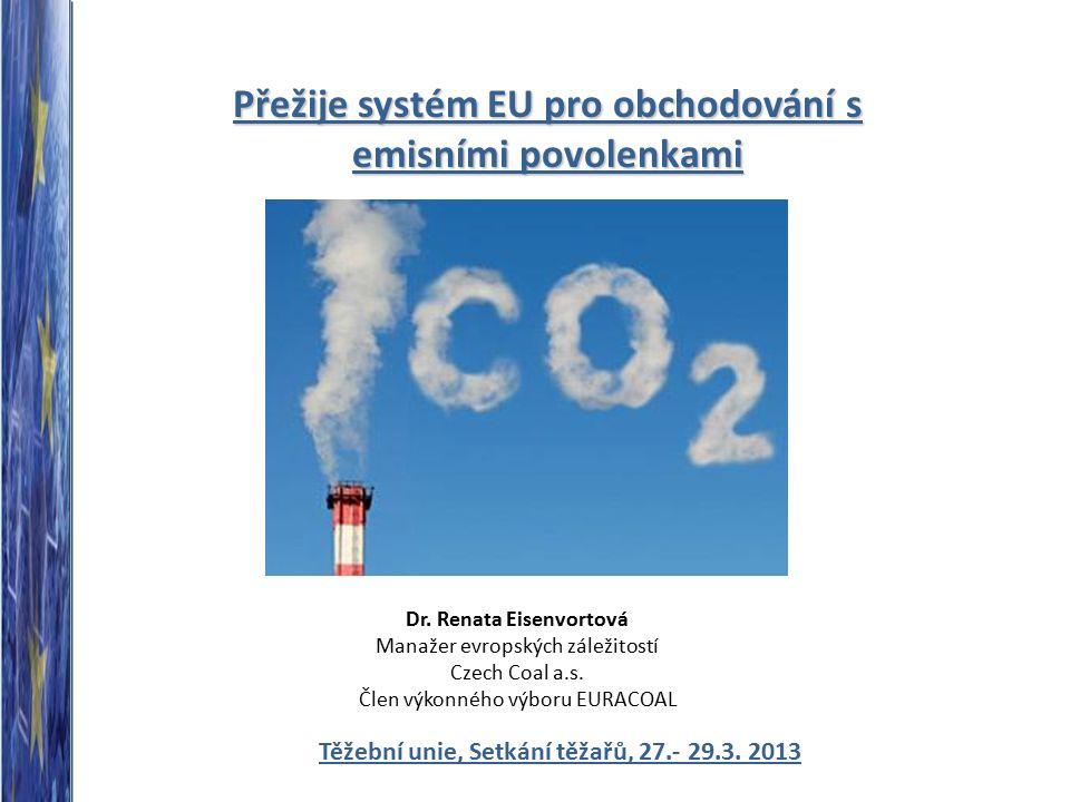 Přežije systém EU pro obchodování s emisními povolenkami Dr.