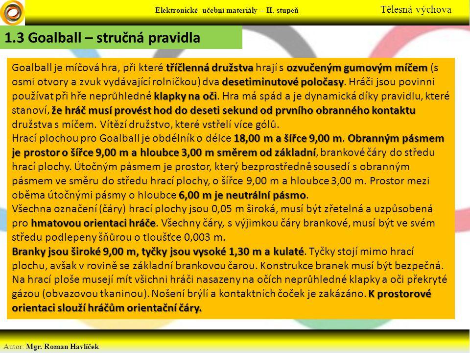 Elektronické učební materiály - … stupeň Předmět Autor: Mgr. Roman Havlíček Elektronické učební materiály – II. stupeň Tělesná výchova 1.3 Goalball –