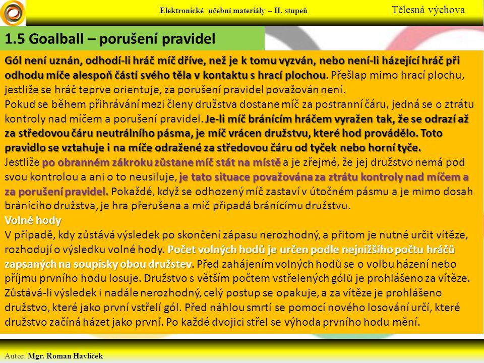 Elektronické učební materiály - … stupeň Předmět Autor: Mgr. Roman Havlíček Elektronické učební materiály – II. stupeň Tělesná výchova 1.5 Goalball –