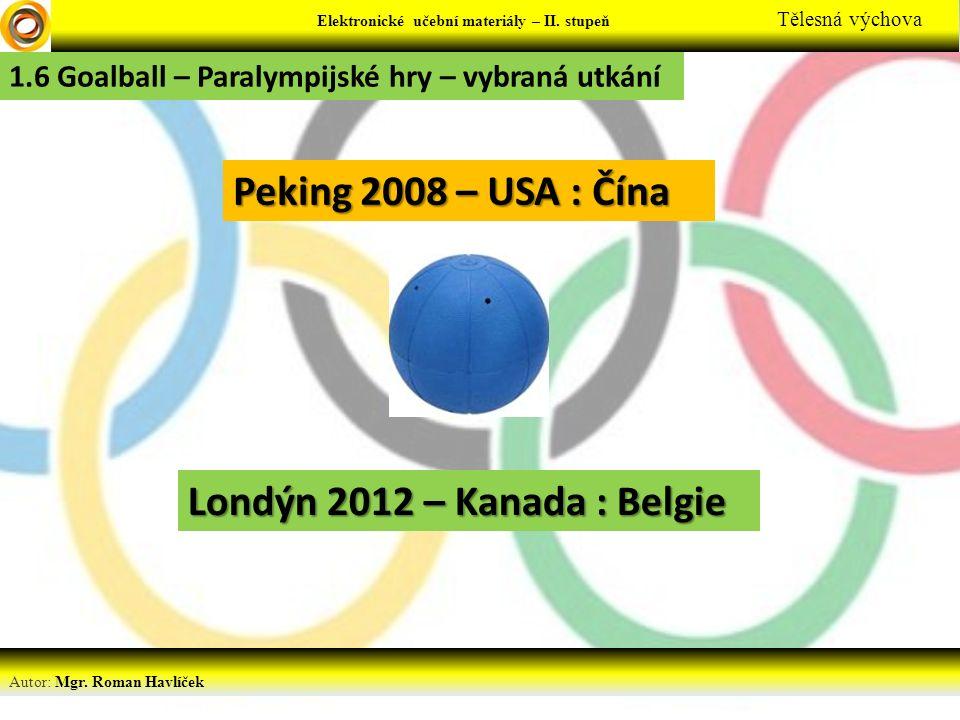 Elektronické učební materiály - … stupeň Předmět Autor: Mgr. Roman Havlíček Elektronické učební materiály – II. stupeň Tělesná výchova 1.6 Goalball –