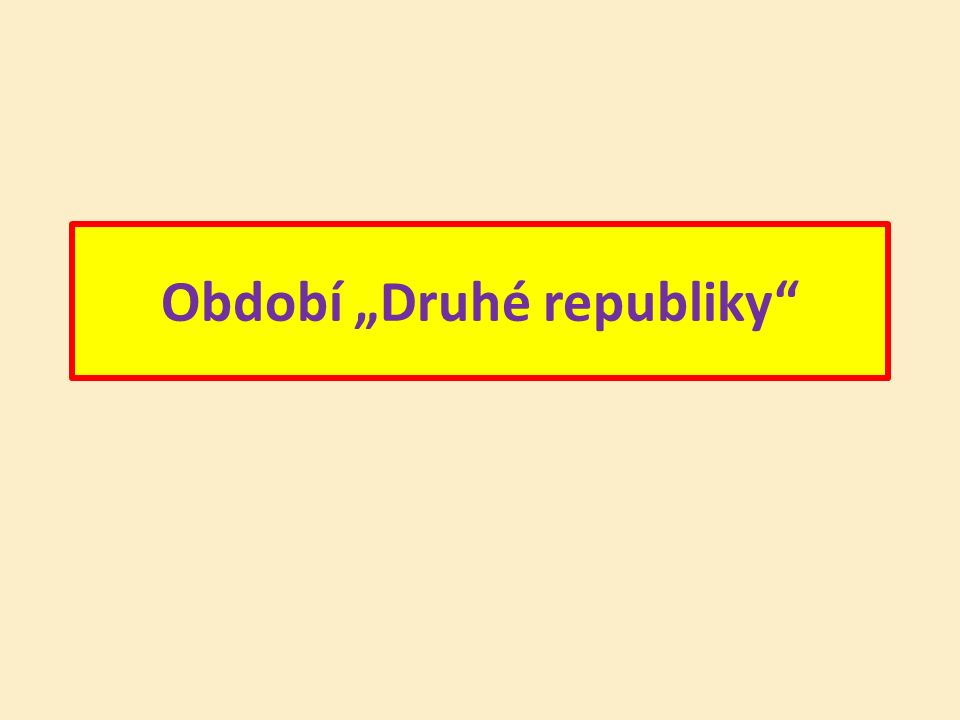 "Období ""Druhé republiky"