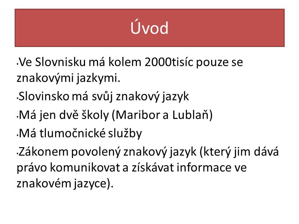 Úvod Ve Slovnisku má kolem 2000tisíc pouze se znakovými jazkymi.