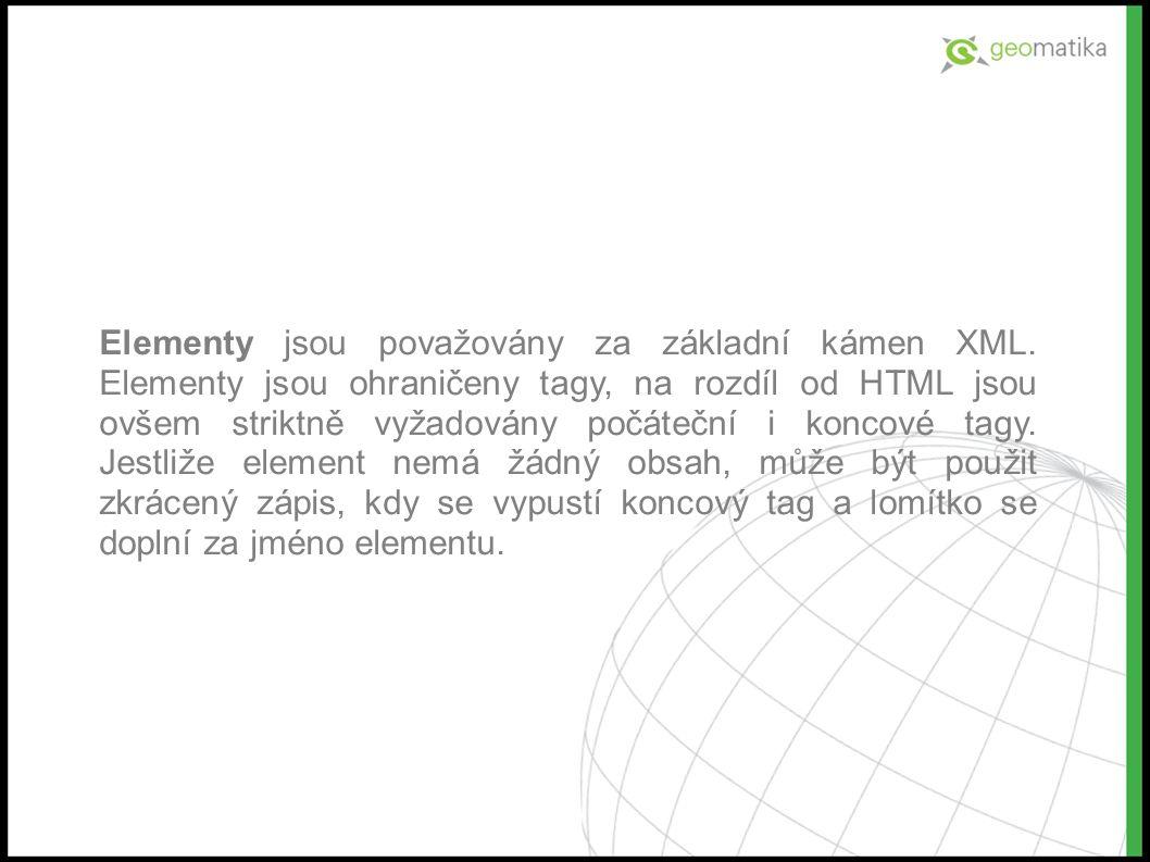 Elementy jsou považovány za základní kámen XML.