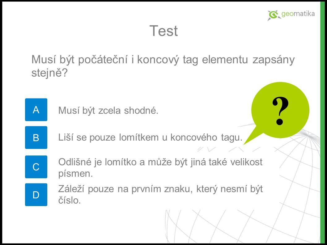 Test A Musí být počáteční i koncový tag elementu zapsány stejně.