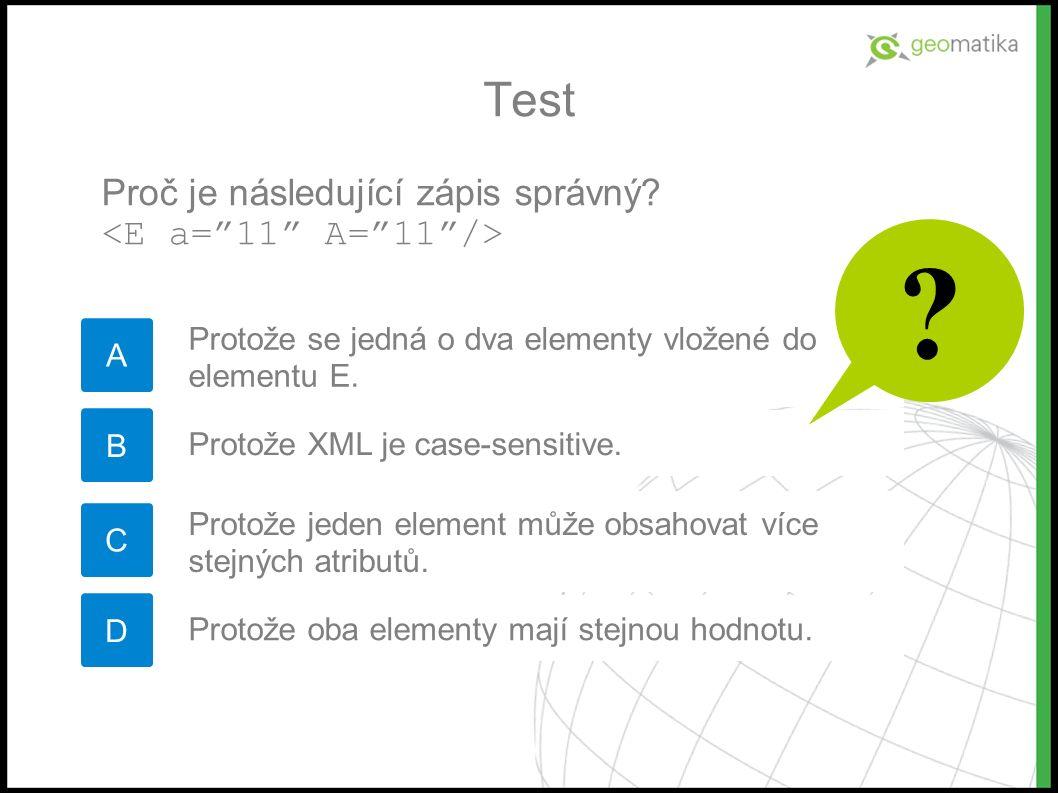 Test A Proč je následující zápis správný.
