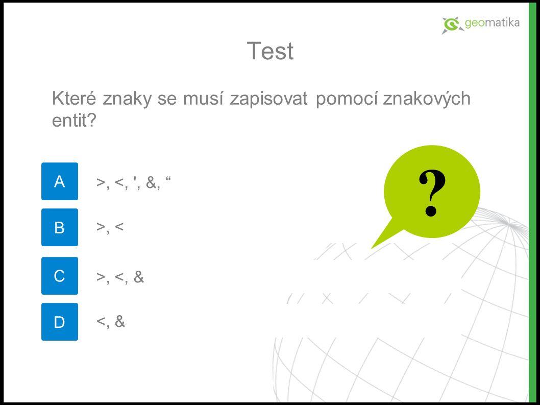 Test A Které znaky se musí zapisovat pomocí znakových entit.