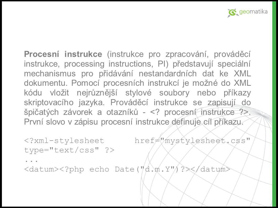 Procesní instrukce (instrukce pro zpracování, prováděcí instrukce, processing instructions, PI) představují speciální mechanismus pro přidávání nestandardních dat ke XML dokumentu.