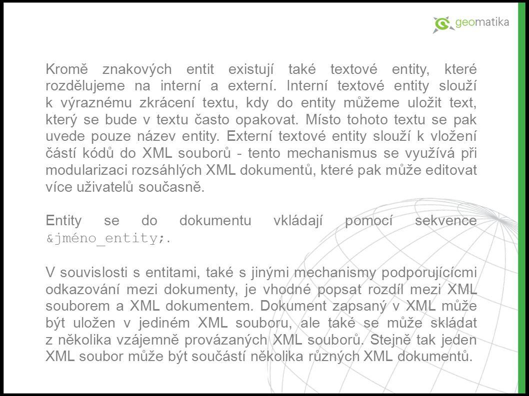 Kromě znakových entit existují také textové entity, které rozdělujeme na interní a externí.