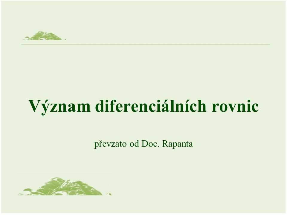 Význam diferenciálních rovnic převzato od Doc. Rapanta