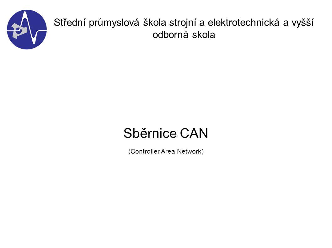 Sběrnice CAN (Controller Area Network) Střední průmyslová škola strojní a elektrotechnická a vyšší odborná skola