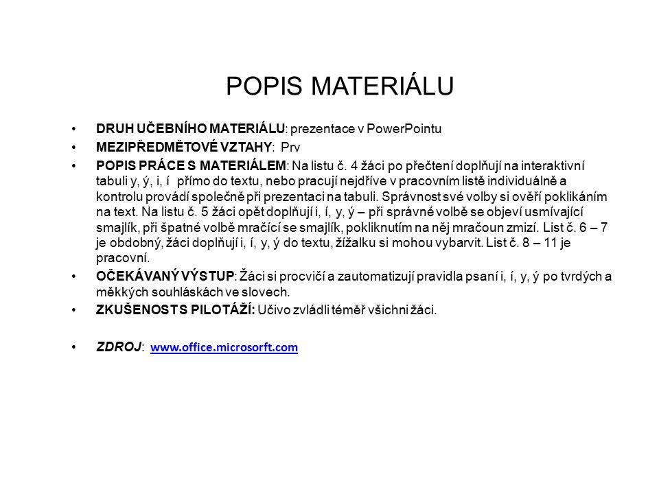 POPIS MATERIÁLU DRUH UČEBNÍHO MATERIÁLU: prezentace v PowerPointu MEZIPŘEDMĚTOVÉ VZTAHY: Prv POPIS PRÁCE S MATERIÁLEM: Na listu č.