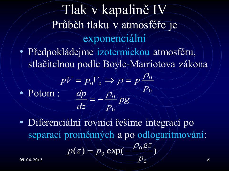 09.04. 201217 Zákony zachování U ideálních kapalin lze jednoduše využít zákonů zachování.