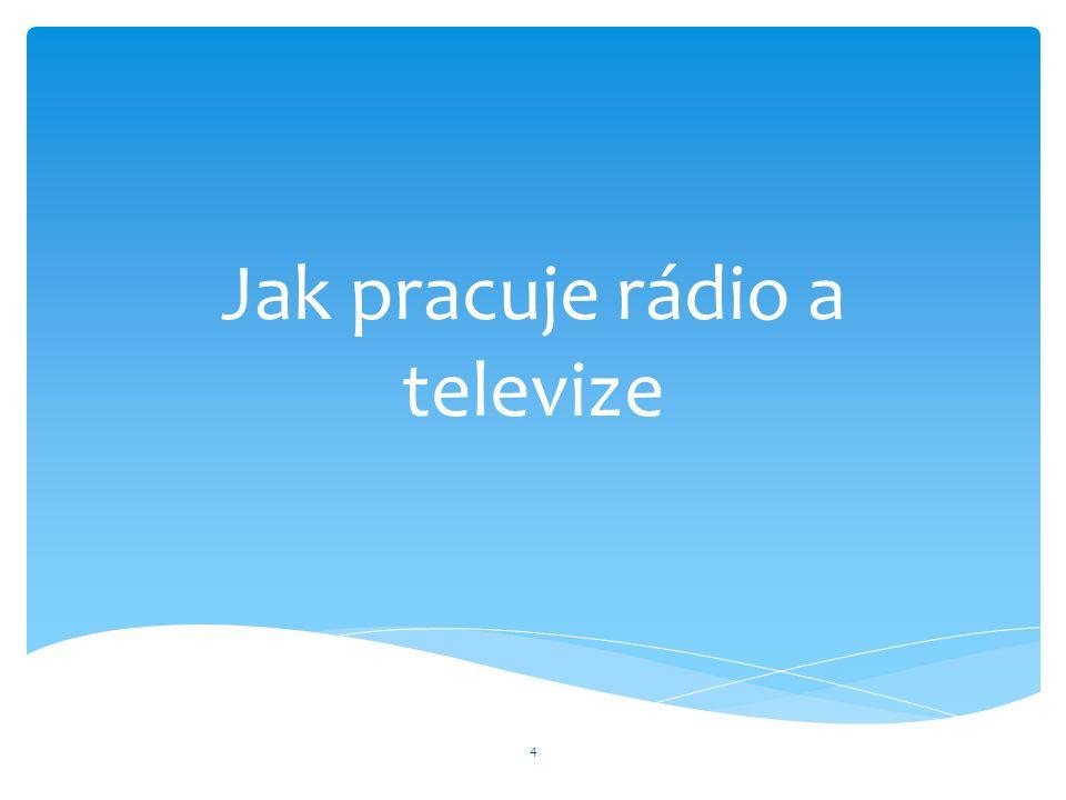 Jak pracuje rádio a televize 4