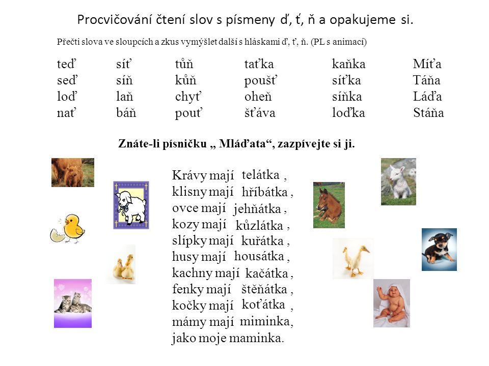 Procvičování čtení slov s písmeny ď, ť, ň a opakujeme si.
