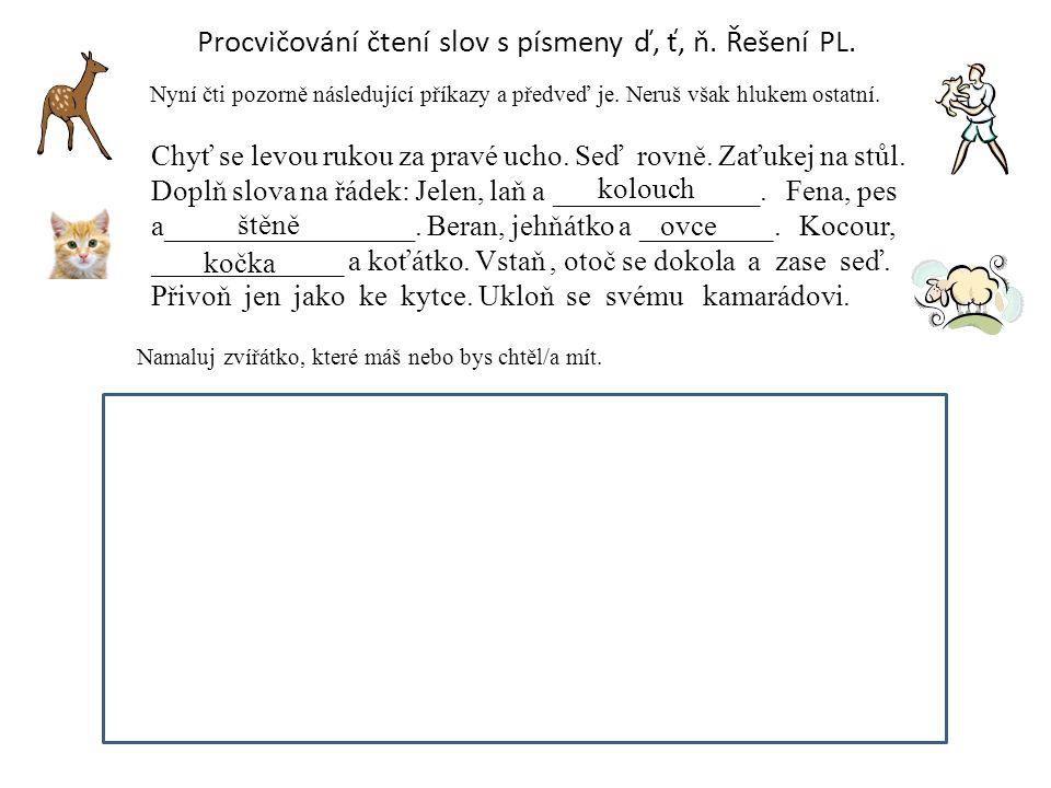 Procvičování čtení slov s písmeny ď, ť, ň.Řešení PL.