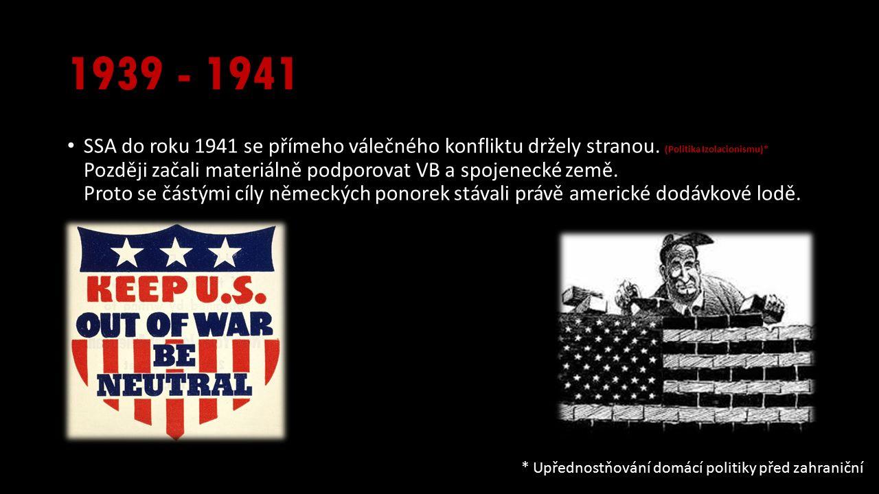 1939 - 1941 SSA do roku 1941 se přímeho válečného konfliktu držely stranou.