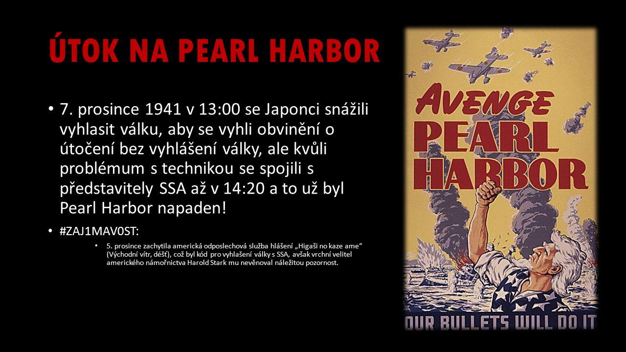 7. prosince 1941 v 13:00 se Japonci snážili vyhlasit válku, aby se vyhli obvinění o útočení bez vyhlášení války, ale kvůli problémum s technikou se sp