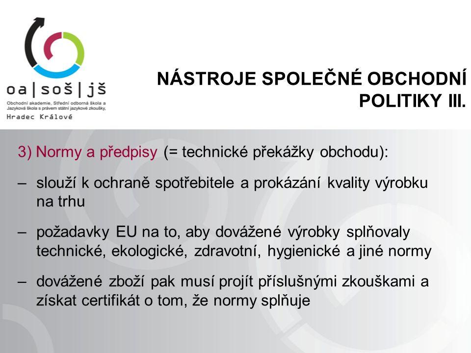 NÁSTROJE SPOLEČNÉ OBCHODNÍ POLITIKY III.
