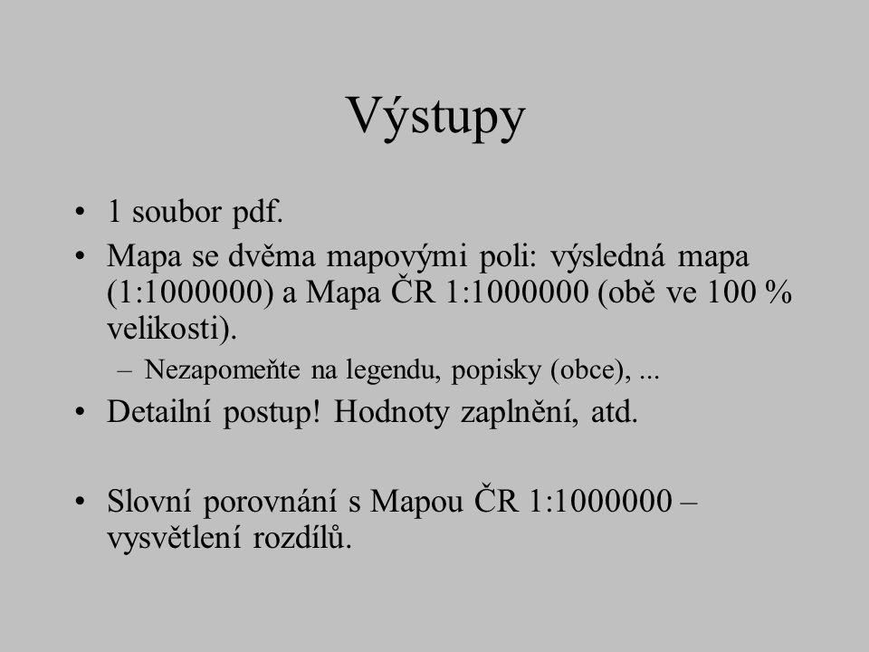 Výstupy 1 soubor pdf. Mapa se dvěma mapovými poli: výsledná mapa (1:1000000) a Mapa ČR 1:1000000 (obě ve 100 % velikosti). –Nezapomeňte na legendu, po