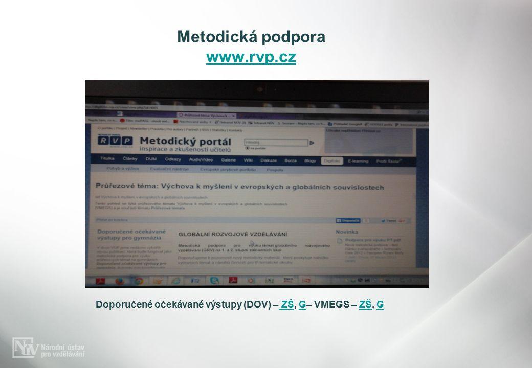 Metodická podpora www.rvp.cz www.rvp.cz Doporučené očekávané výstupy (DOV) – ZŠ, G– VMEGS – ZŠ, G ZŠGZŠG