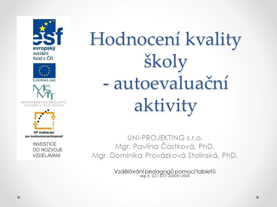 Hodnocení kvality školy - autoevaluační aktivity UNI-PROJEKTING s.r.o.