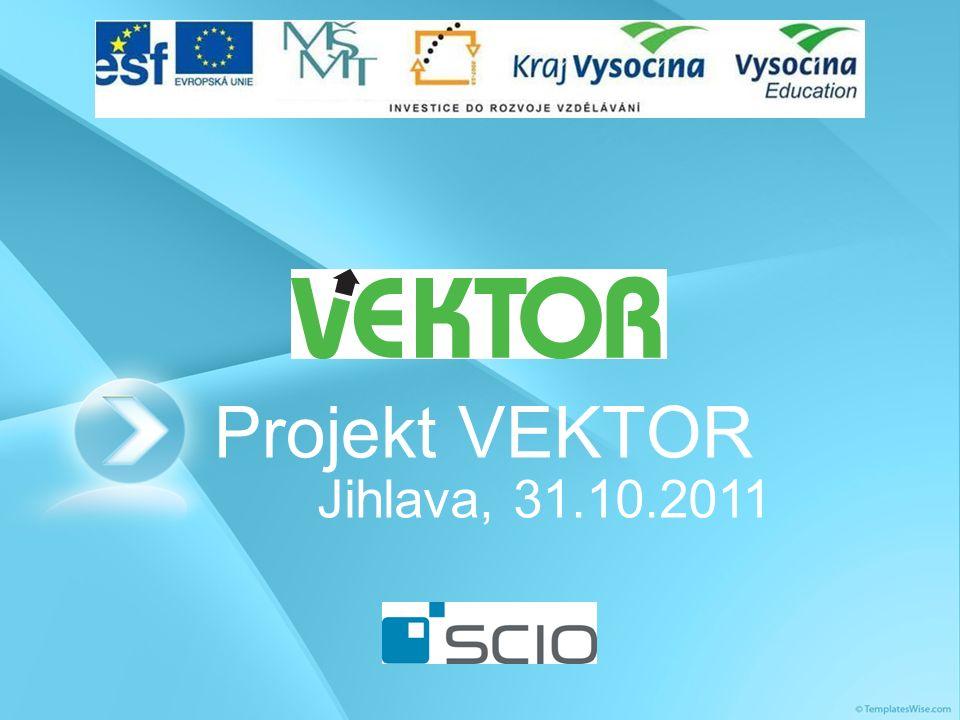 Projekt VEKTOR Jihlava, 31.10.2011