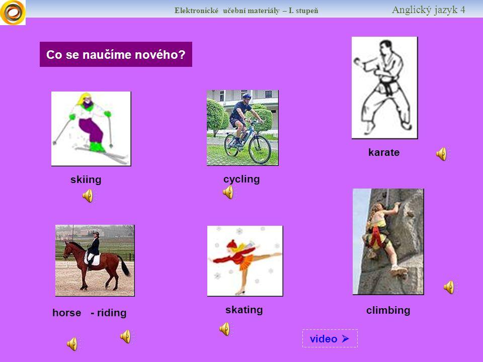 Elektronické učební materiály – I.stupeň Anglický jazyk 4 Co se naučíme nového.