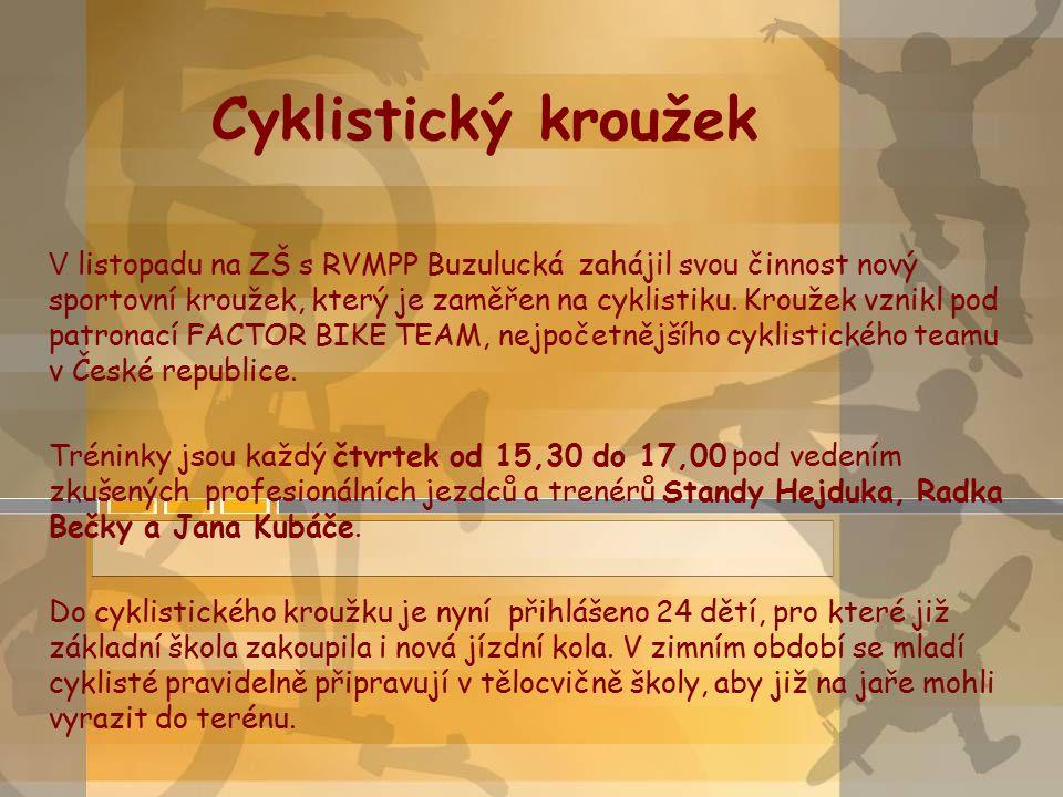 Cyklistický kroužek V listopadu na ZŠ s RVMPP Buzulucká zahájil svou činnost nový sportovní kroužek, který je zaměřen na cyklistiku. Kroužek vznikl po
