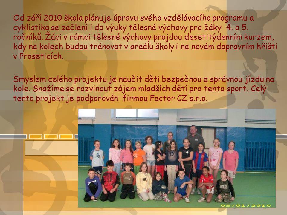 Od září 2010 škola plánuje úpravu svého vzdělávacího programu a cyklistika se začlení i do výuky tělesné výchovy pro žáky 4. a 5. ročníků. Žáci v rámc