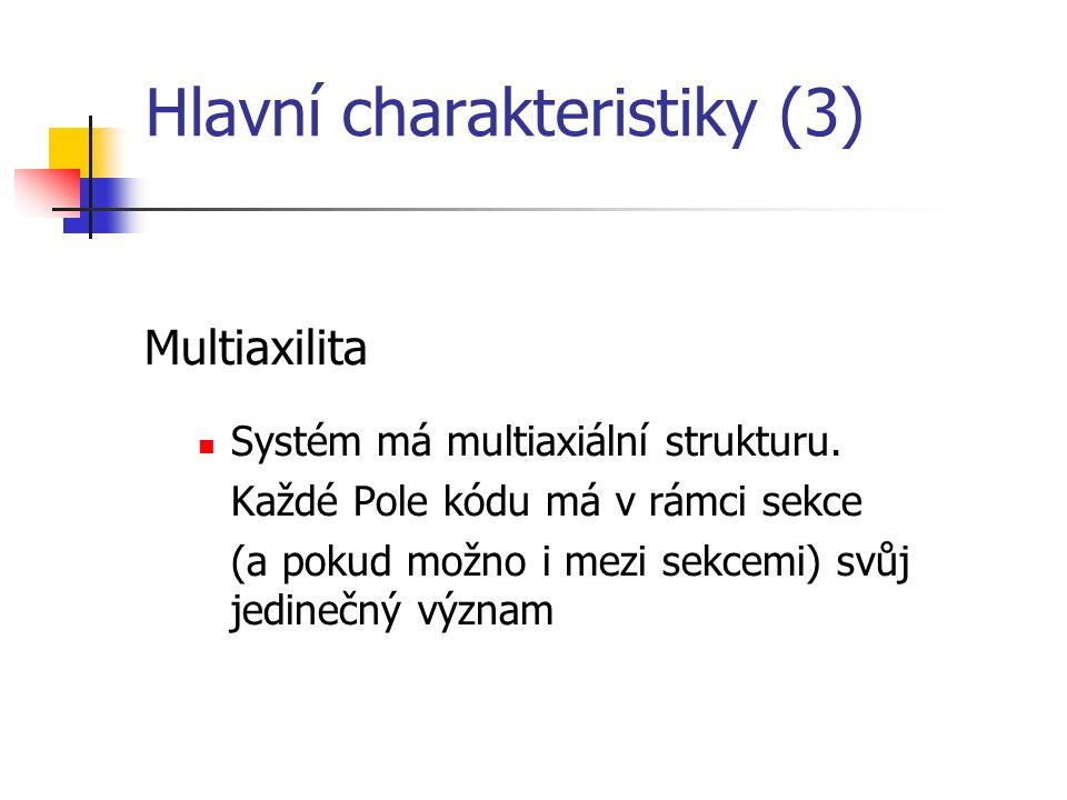 Hlavní charakteristiky (3) Multiaxilita Systém má multiaxiální strukturu. Každé Pole kódu má v rámci sekce (a pokud možno i mezi sekcemi) svůj jedineč