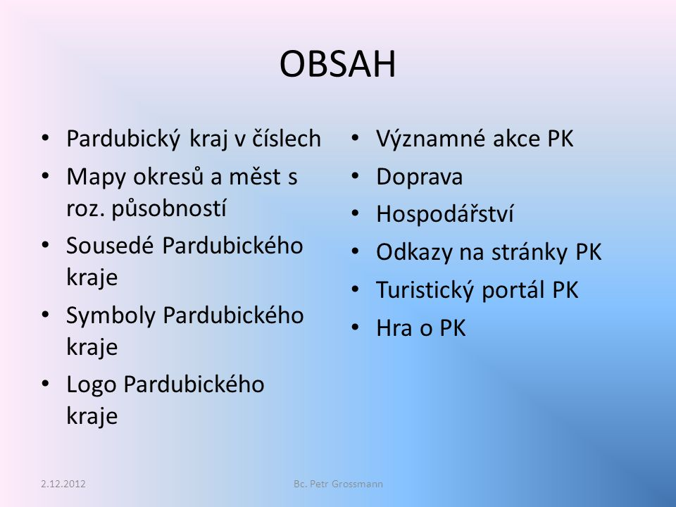 OBSAH Pardubický kraj v číslech Mapy okresů a měst s roz.