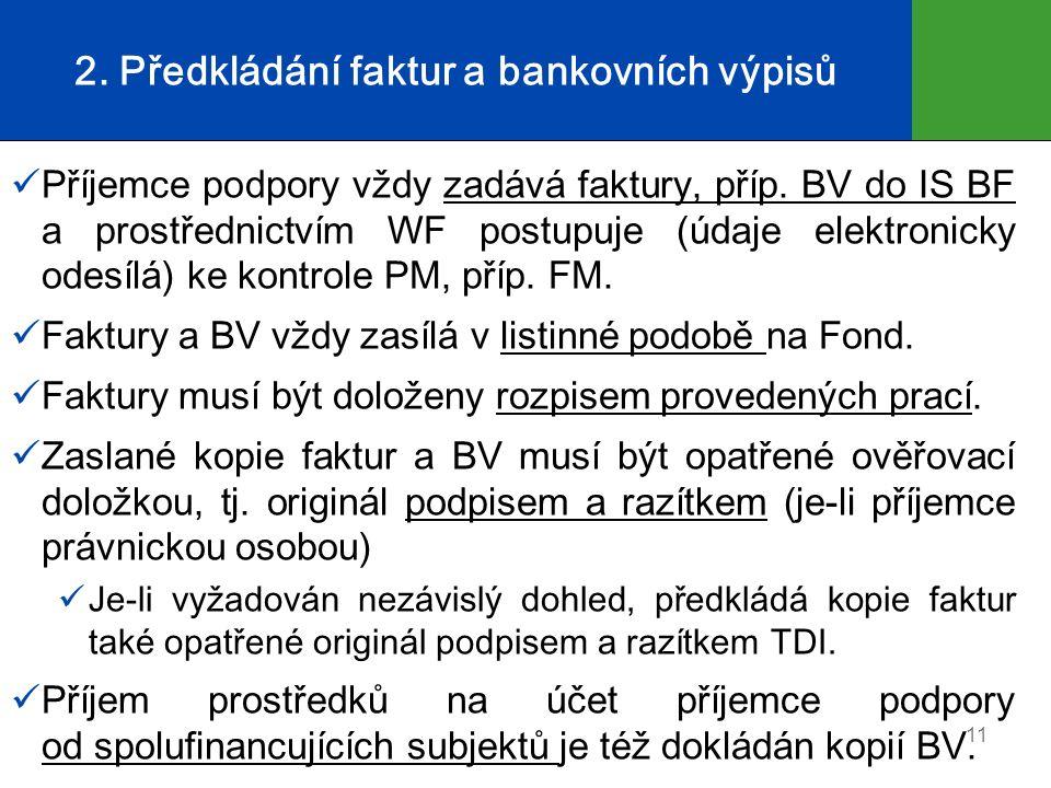 2. Předkládání faktur a bankovních výpisů Příjemce podpory vždy zadává faktury, příp.